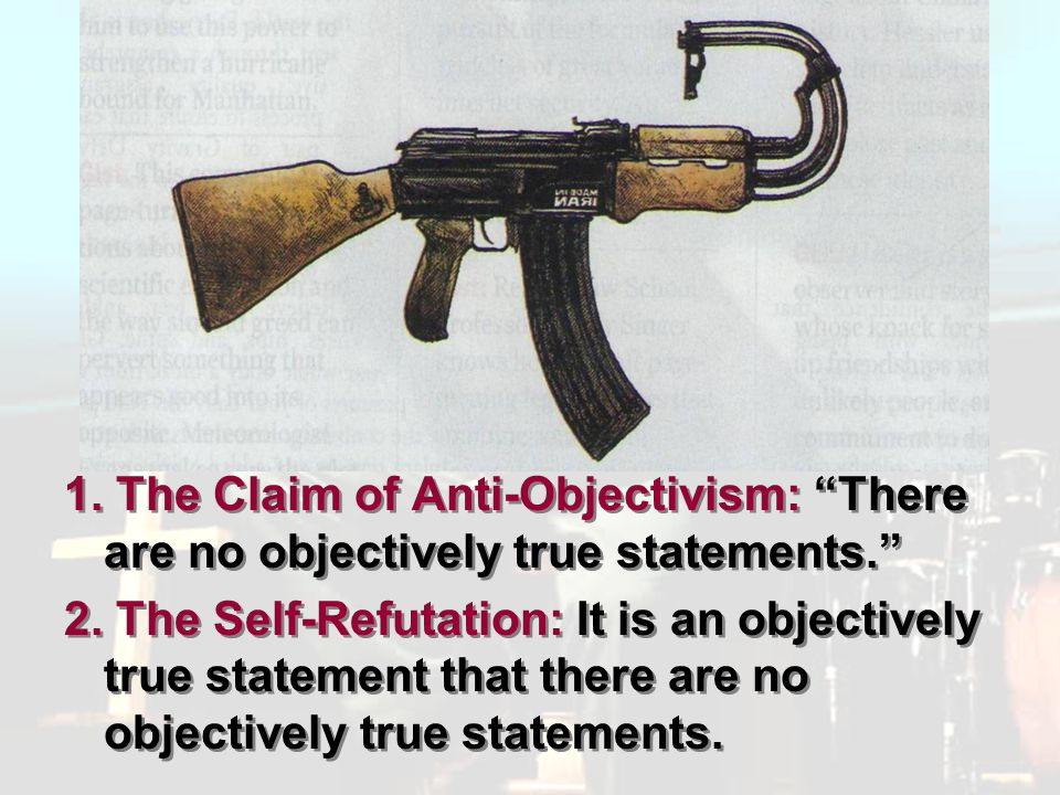 Pluralism 1. The Claim of Anti-Objectivism: There are no objectively true statements.