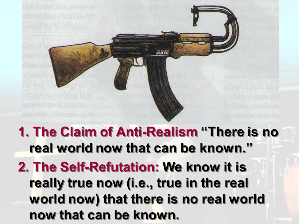 Pluralism 1. The Claim of Anti-Realism There is no real world now that can be known.