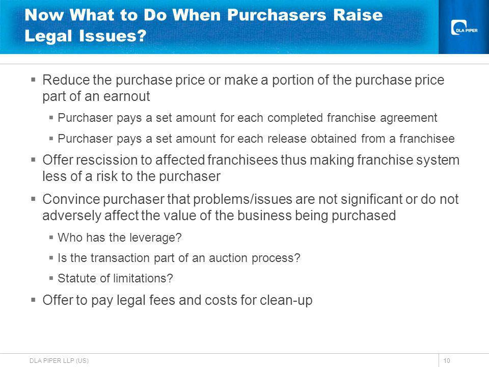 DLA PIPER LLP (US)10 Now What to Do When Purchasers Raise Legal Issues.
