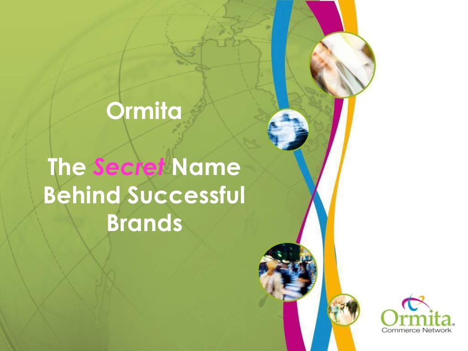 Ormita The Secret Name Behind Successful Brands
