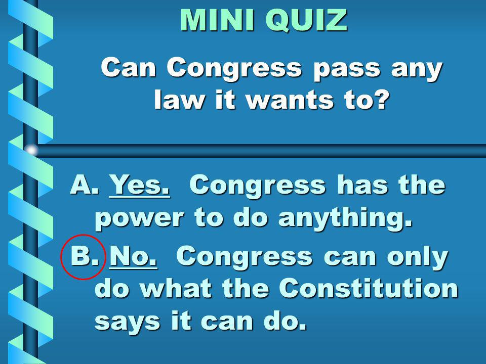 FACTOR #1 The POWERS of CONGRESS That means Congress can sometimes do things that are not on the list......