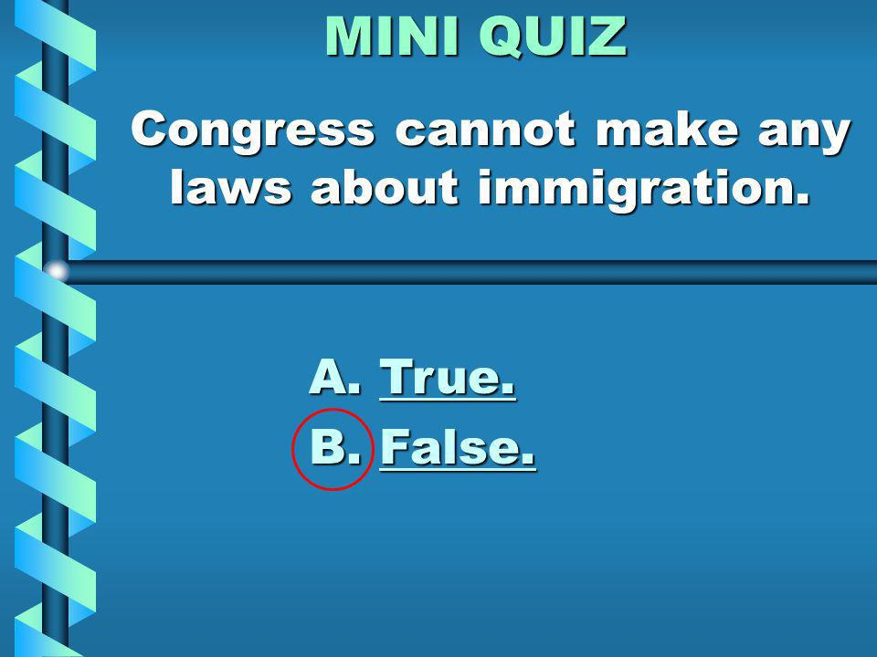 MINI QUIZ Congress may collect taxes for certain reasons. A. True. B. False.