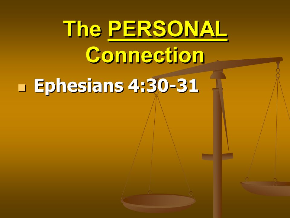 The PERSONAL Connection Ephesians 4:30-31