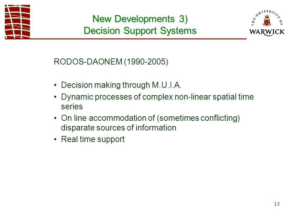 13 New Developments 3) Decision Support Systems RODOS-DAONEM ( ) Decision making through M.U.I.A.