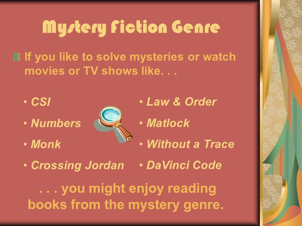 Mystery Fiction Genre If you like to solve mysteries or watch movies or TV shows like...