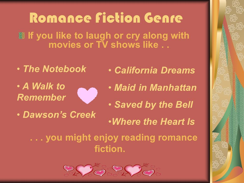 Romance Fiction Genre If you like to laugh or cry along with movies or TV shows like..