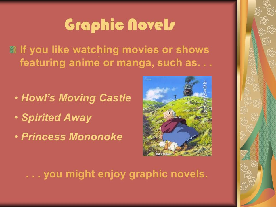 Graphic Novels If you like watching movies or shows featuring anime or manga, such as......