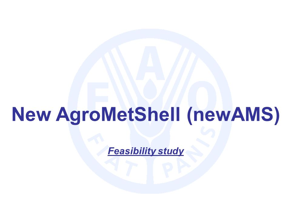 New AgroMetShell (newAMS) Feasibility study