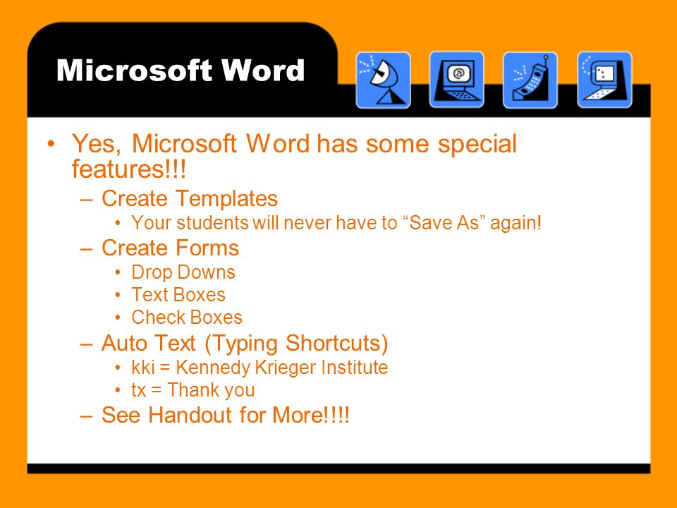 Microsoft Word Yes, Microsoft Word has some special features!!.
