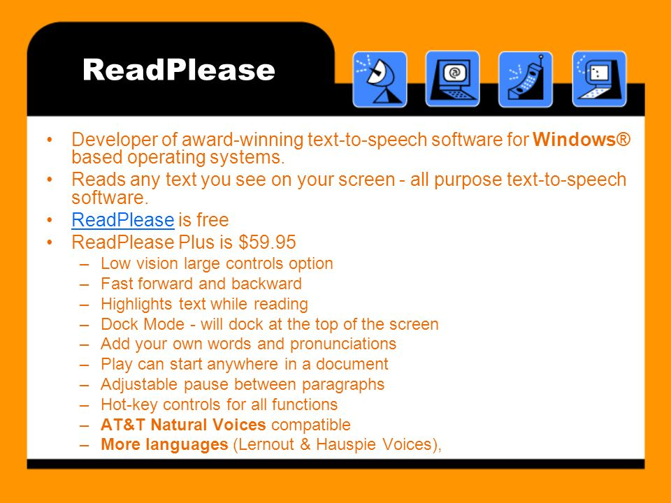 ReadPlease Developer of award-winning text-to-speech software for Windows® based operating systems.