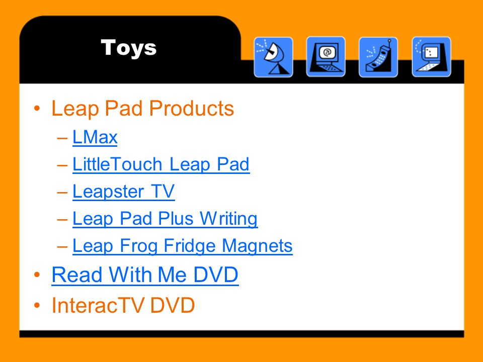Toys Leap Pad Products –LMaxLMax –LittleTouch Leap PadLittleTouch Leap Pad –Leapster TVLeapster TV –Leap Pad Plus WritingLeap Pad Plus Writing –Leap Frog Fridge MagnetsLeap Frog Fridge Magnets Read With Me DVD InteracTV DVD