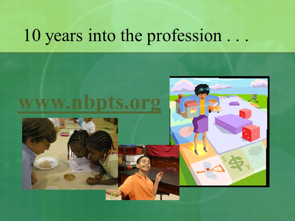10 years into the profession... www.nbpts.org