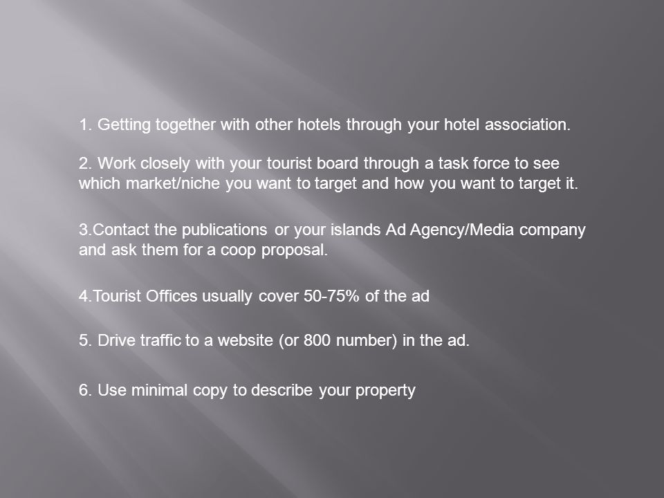 1. Getting together with other hotels through your hotel association.