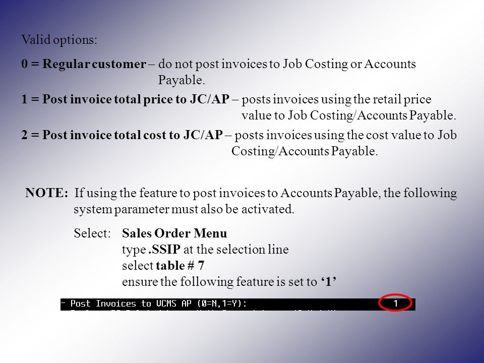 Valid options: 0 = Regular customer – do not post invoices to Job Costing or Accounts Payable.