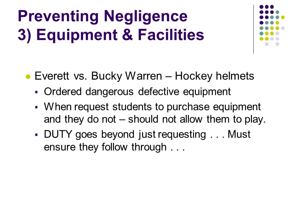 Preventing Negligence 3) Equipment & Facilities Everett vs.