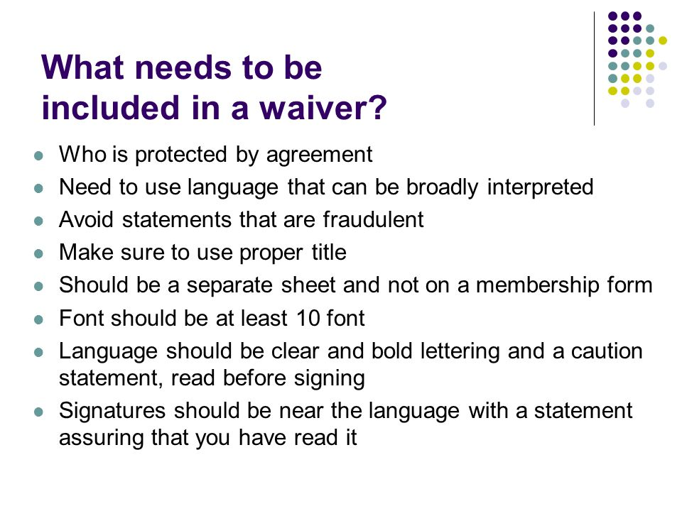 What needs to be included in a waiver.