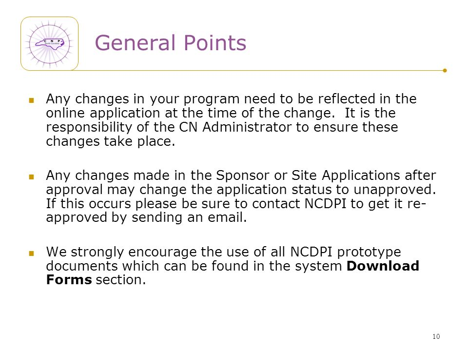 10 General Points Any changes in your program need to be reflected in the online application at the time of the change.