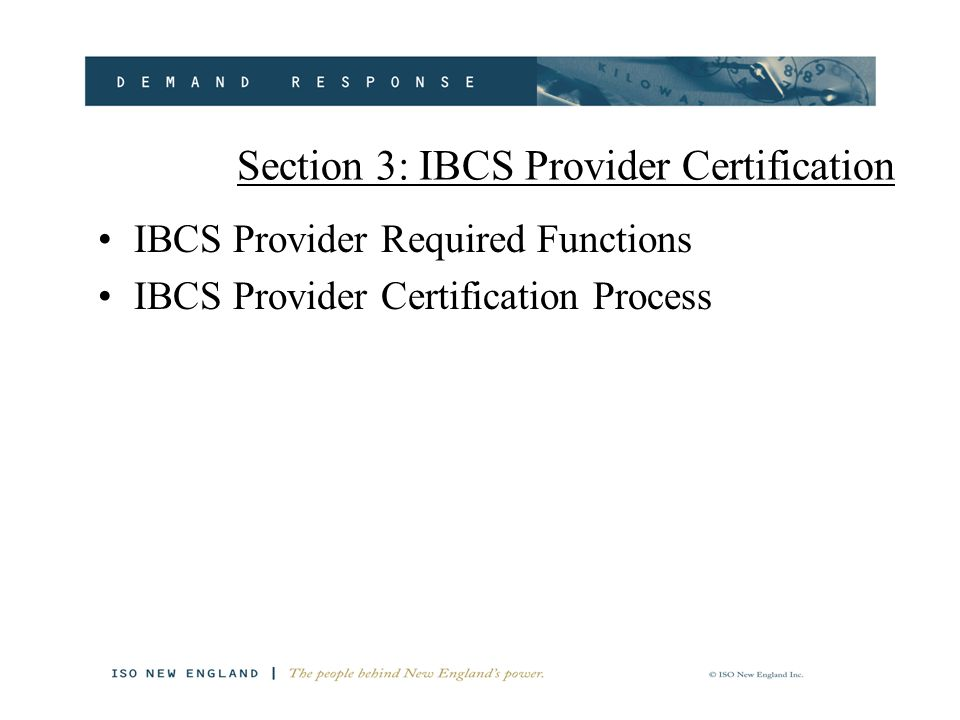 Section 3: IBCS Provider Certification IBCS Provider Required Functions IBCS Provider Certification Process