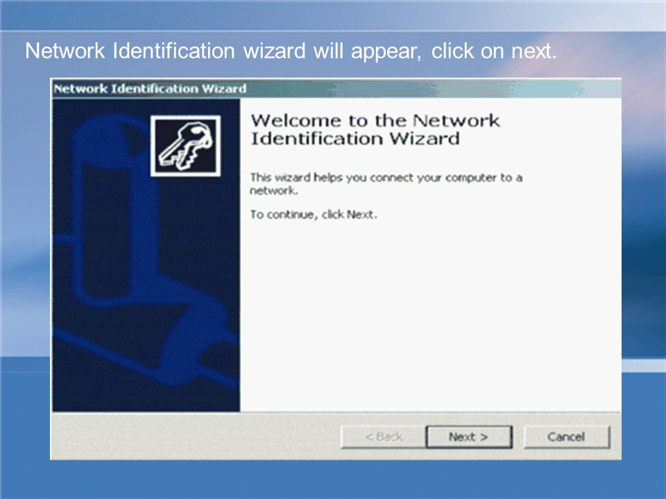 Network Identification wizard will appear, click on next.