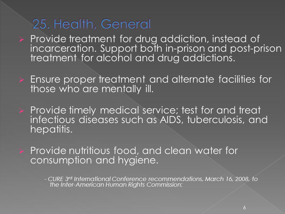 Provide treatment for drug addiction, instead of incarceration.