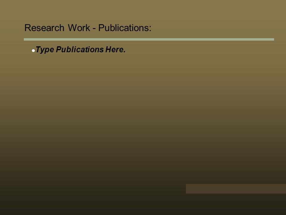 Research Work - Publications: Type Publications Here.