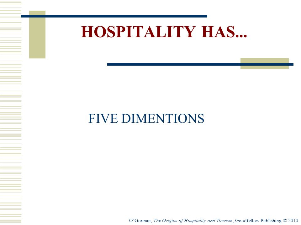 HOSPITALITY HAS... FIVE DIMENTIONS