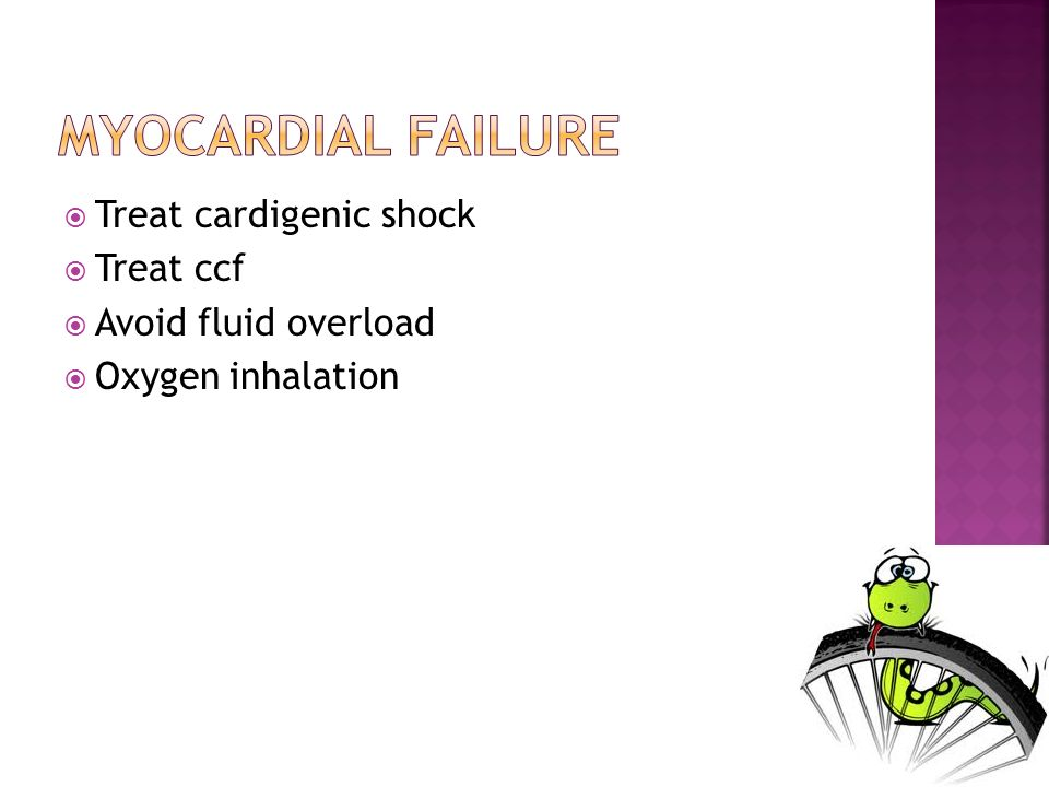 Treat cardigenic shock Treat ccf Avoid fluid overload Oxygen inhalation