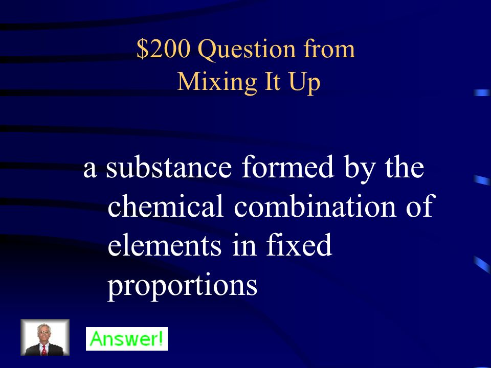 $100 Answer from Mixing It Up What is an element