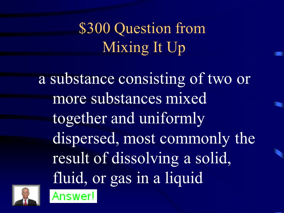 $200 Answer from Mixing It Up What is a compound