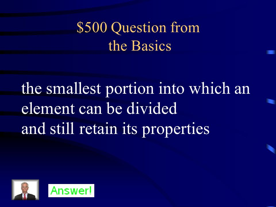 $400 Answer from the Basics What is a molecule