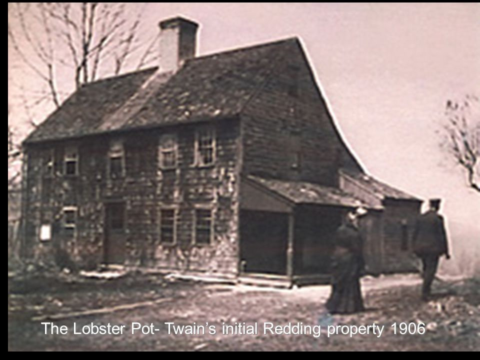 The Lobster Pot- Twains initial Redding property 1906