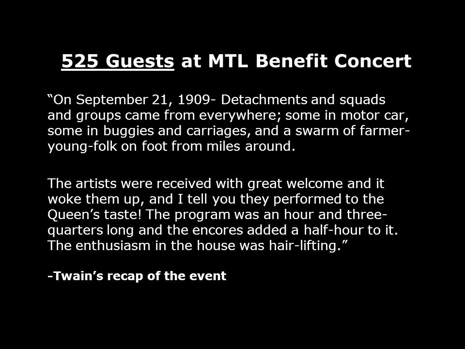525 Guests at MTL Benefit Concert On September 21, Detachments and squads and groups came from everywhere; some in motor car, some in buggies and carriages, and a swarm of farmer- young-folk on foot from miles around.