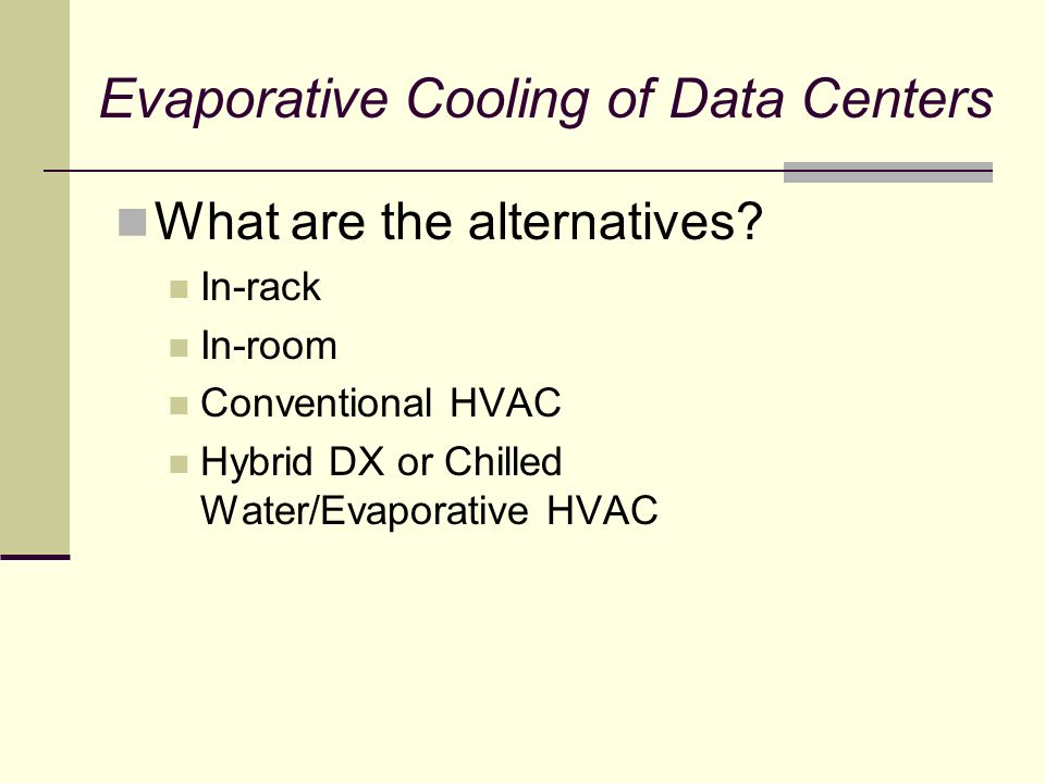 Evaporative Cooling of Data Centers What are the alternatives.