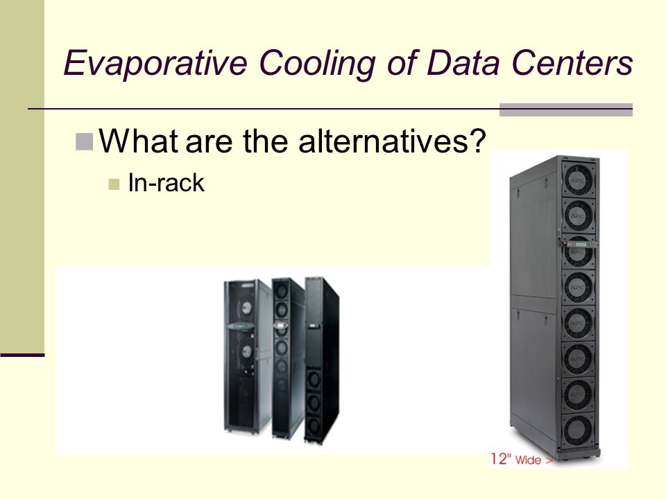 Evaporative Cooling of Data Centers What are the alternatives In-rack