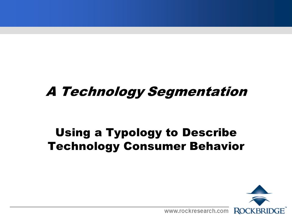 A Technology Segmentation Using a Typology to Describe Technology Consumer Behavior