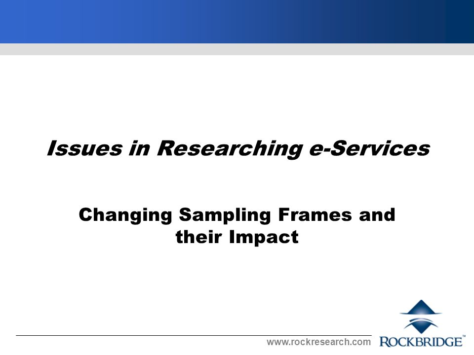 Issues in Researching e-Services Changing Sampling Frames and their Impact