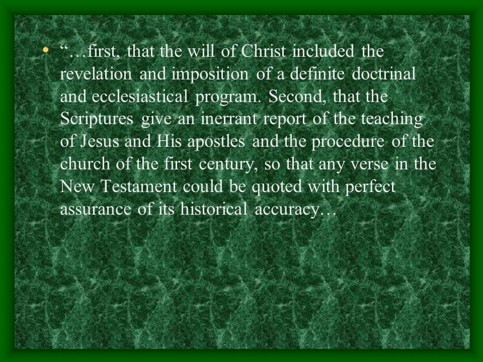 …first, that the will of Christ included the revelation and imposition of a definite doctrinal and ecclesiastical program.