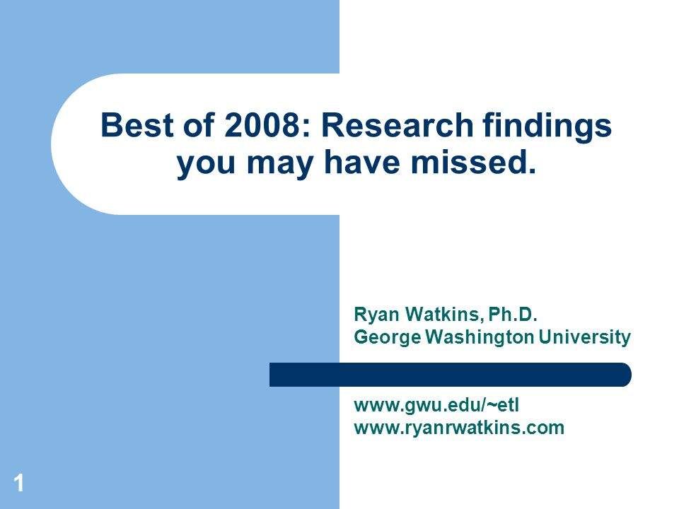 1 Best of 2008: Research findings you may have missed.