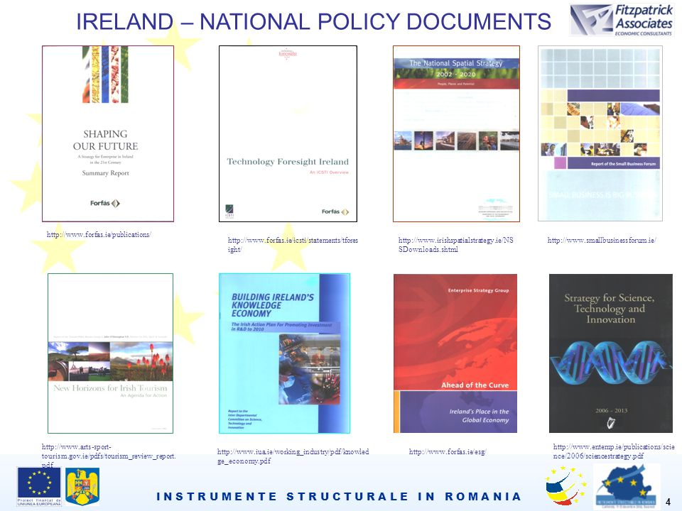 I N S T R U M E N T E S T R U C T U R A L E I N R O M A N I A 4 IRELAND – NATIONAL POLICY DOCUMENTS     ight/     SDownloads.shtml   tourism.gov.ie/pdfs/tourism_review_report.