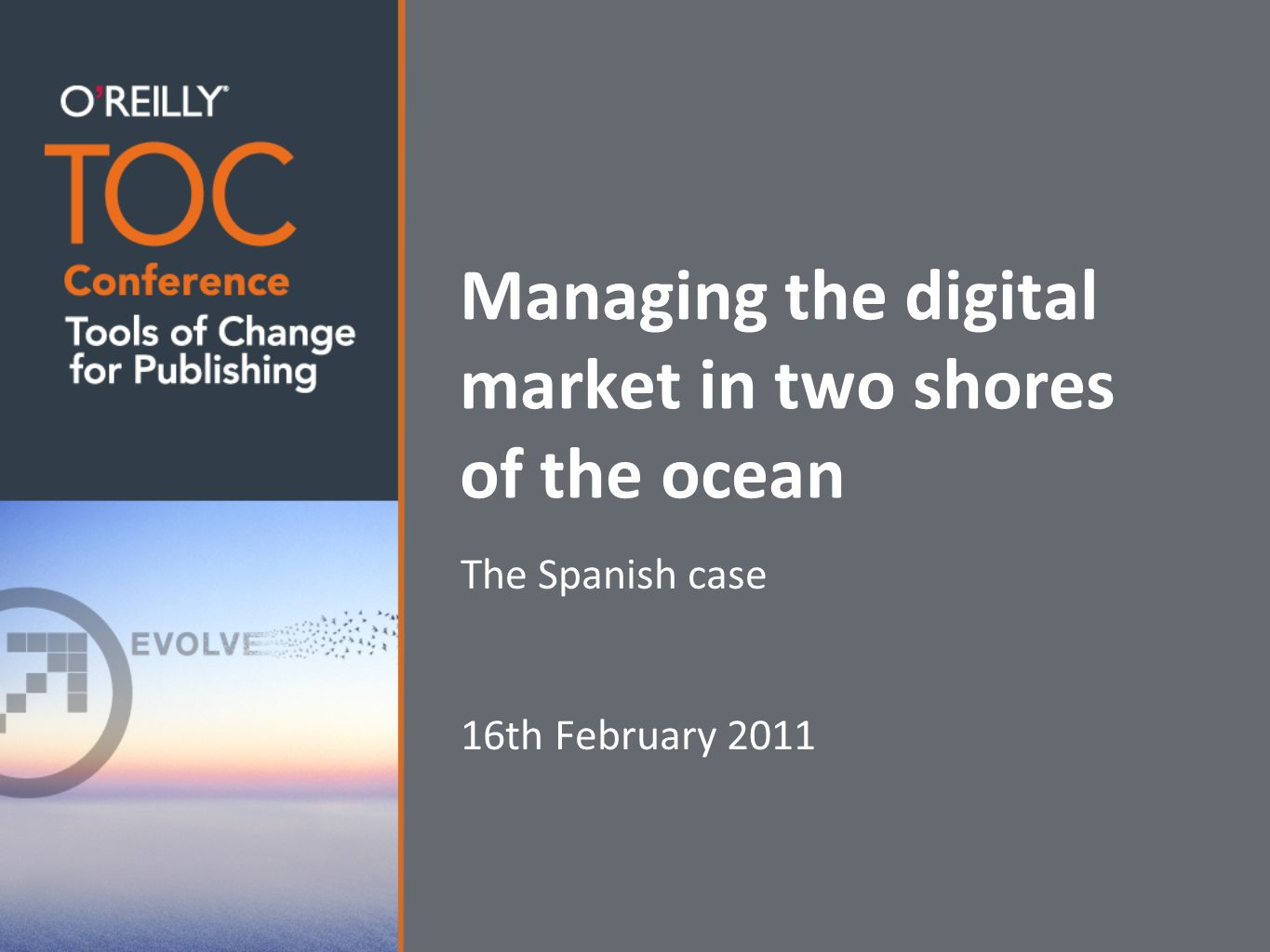 Managing the digital market in two shores of the ocean The Spanish case 16th February 2011