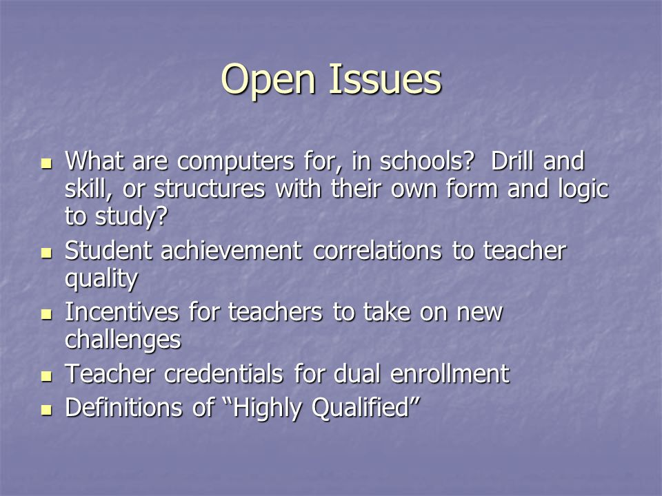 Open Issues What are computers for, in schools.