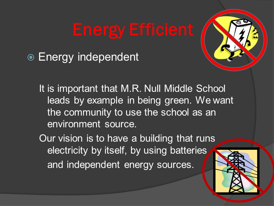 Energy Efficient Energy independent It is important that M.R.