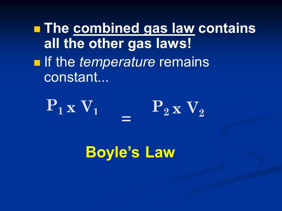 The combined gas law contains all the other gas laws.