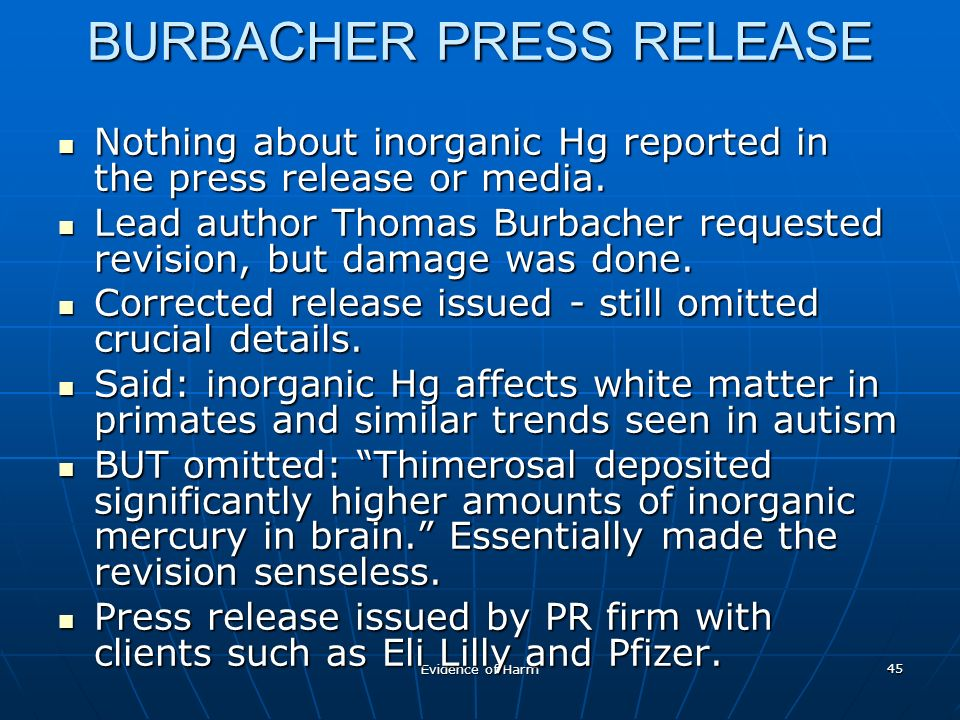 Evidence of Harm 45 BURBACHER PRESS RELEASE Nothing about inorganic Hg reported in the press release or media.