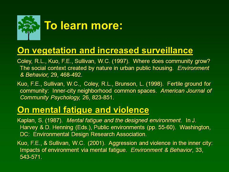 On vegetation and increased surveillance Coley, R.L., Kuo, F.E., Sullivan, W.C.