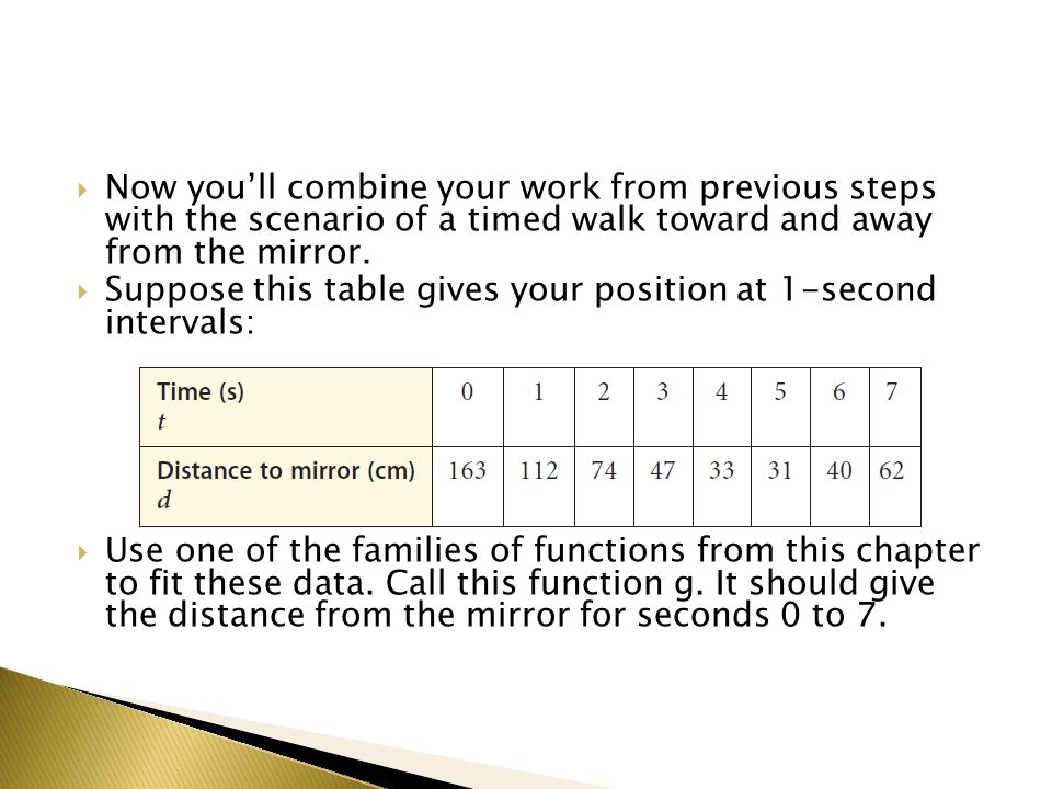 Now youll combine your work from previous steps with the scenario of a timed walk toward and away from the mirror.