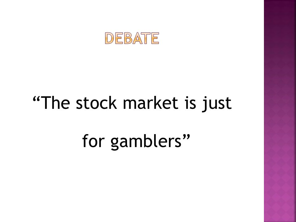 The stock market is just for gamblers