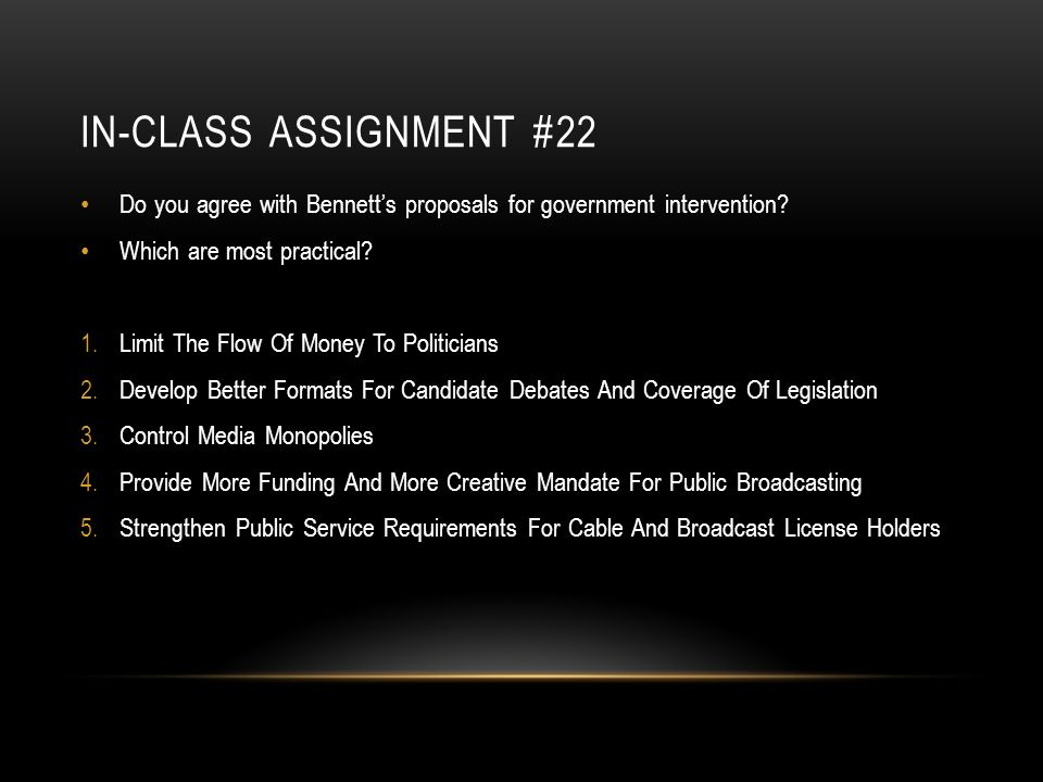 IN-CLASS ASSIGNMENT #22 Do you agree with Bennetts proposals for government intervention.