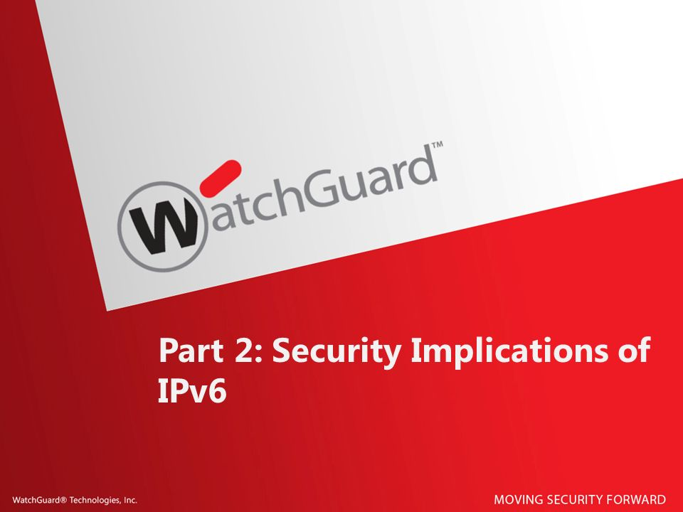 Part 2: Security Implications of IPv6