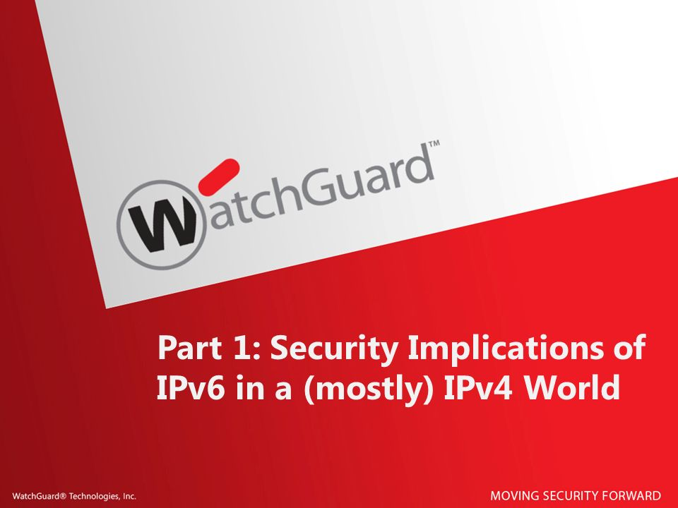 Part 1: Security Implications of IPv6 in a (mostly) IPv4 World